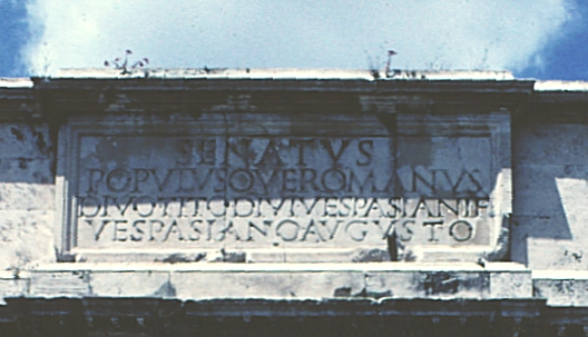 L'Arc de Tit: Senatus Populusque Romanus Divo Tito Divi Vespasiani Filio Vespasiano Augusto
